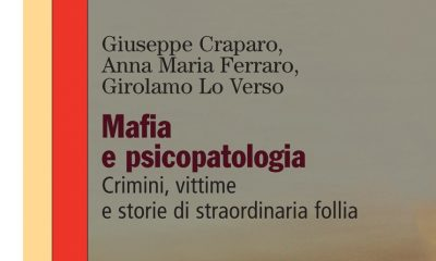 Mafia e psicopatologia. Crimini, vittime e storie di straordinaria follia 1